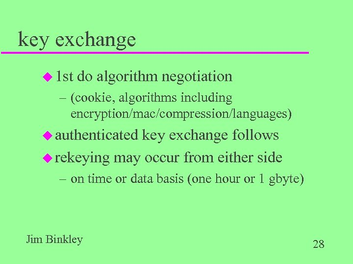 key exchange u 1 st do algorithm negotiation – (cookie, algorithms including encryption/mac/compression/languages) u
