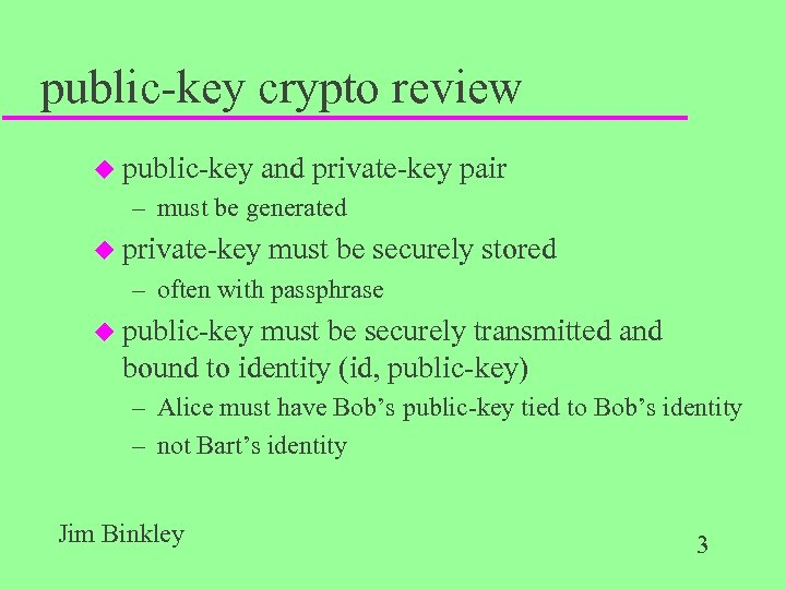 public-key crypto review u public-key and private-key pair – must be generated u private-key
