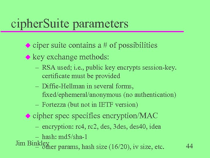 cipher. Suite parameters u ciper suite contains a # of possibilities u key exchange