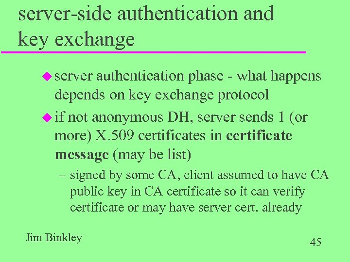 server-side authentication and key exchange u server authentication phase - what happens depends on