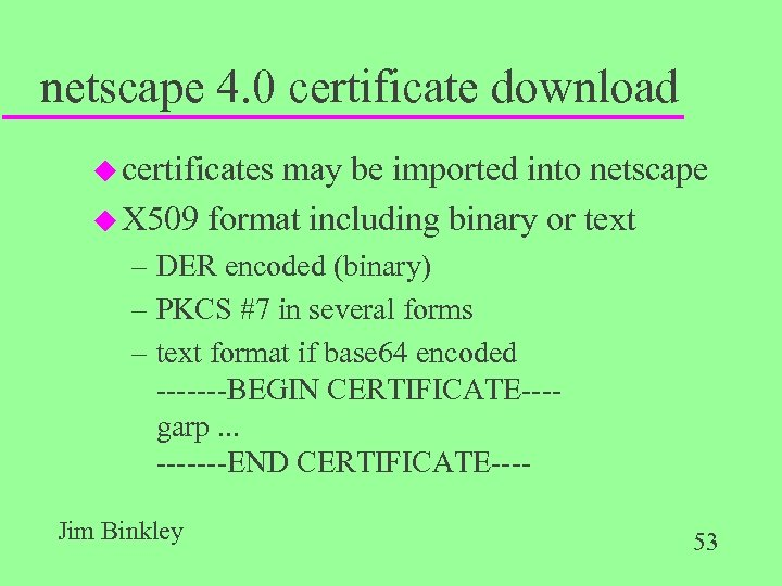 netscape 4. 0 certificate download u certificates may be imported into netscape u X