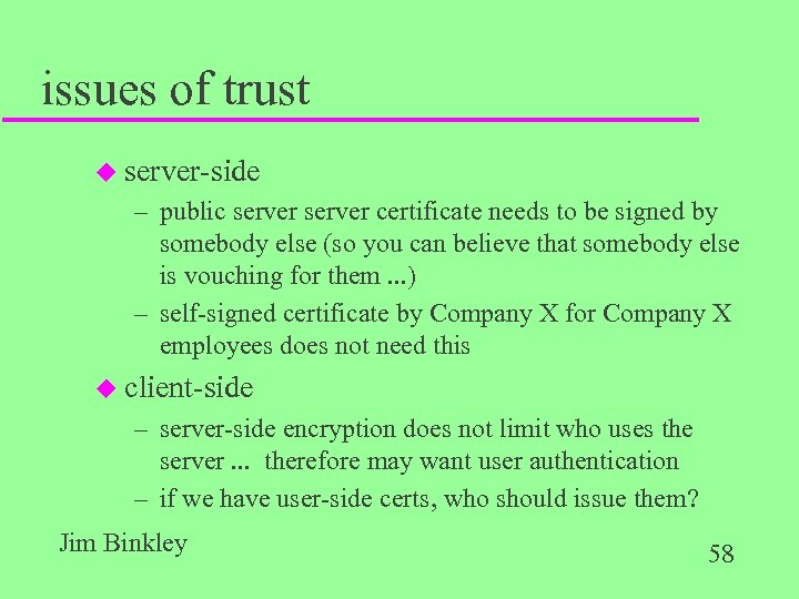 issues of trust u server-side – public server certificate needs to be signed by