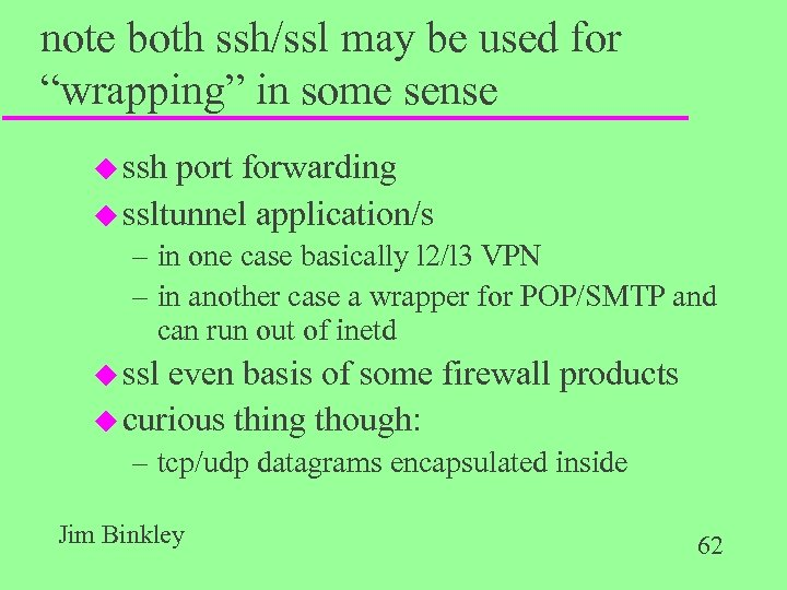 "note both ssh/ssl may be used for ""wrapping"" in some sense u ssh port"