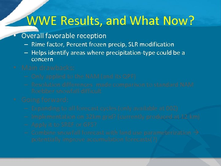 WWE Results, and What Now? • Overall favorable reception – Rime factor, Percent frozen