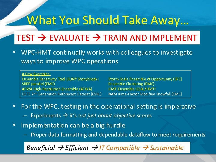 What You Should Take Away… TEST EVALUATE TRAIN AND IMPLEMENT • WPC-HMT continually works