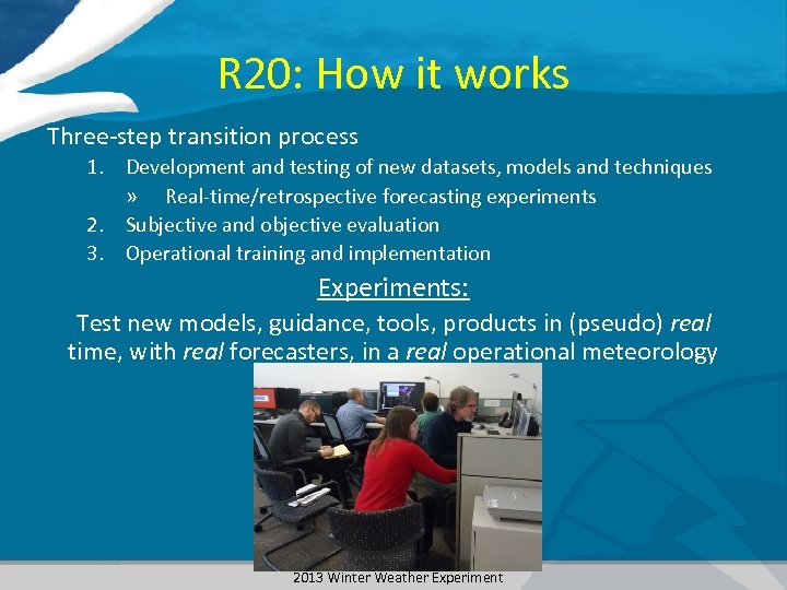 R 20: How it works Three-step transition process 1. Development and testing of new