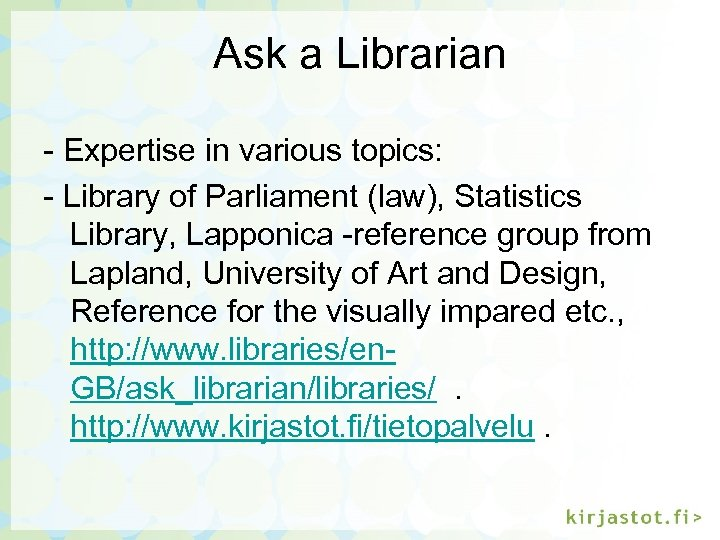 Ask a Librarian - Expertise in various topics: - Library of Parliament (law), Statistics