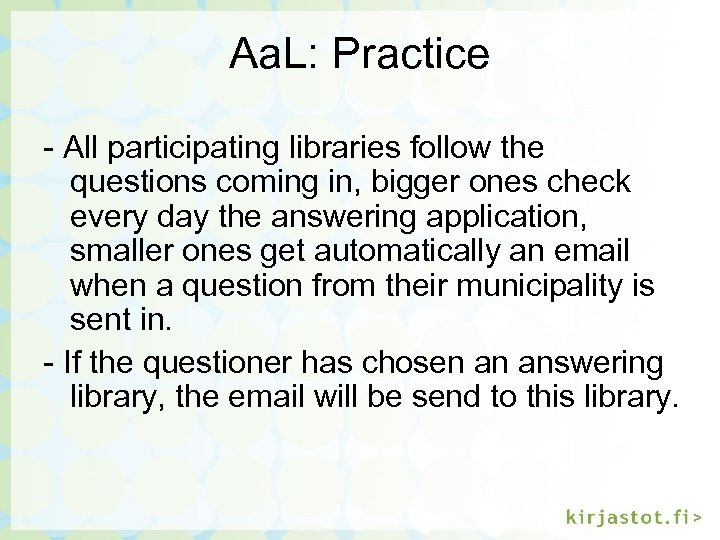 Aa. L: Practice - All participating libraries follow the questions coming in, bigger ones