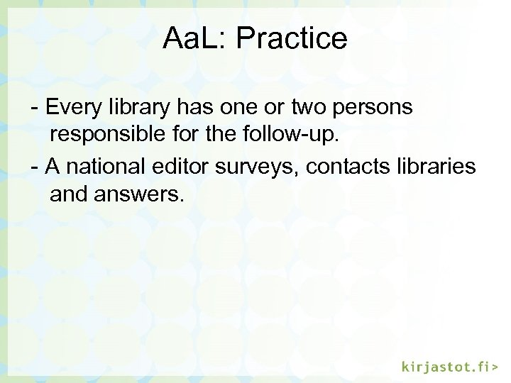 Aa. L: Practice - Every library has one or two persons responsible for the