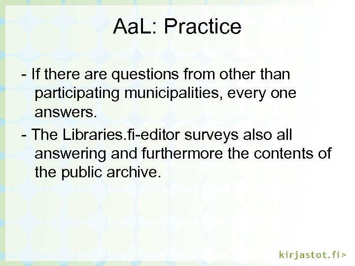 Aa. L: Practice - If there are questions from other than participating municipalities, every