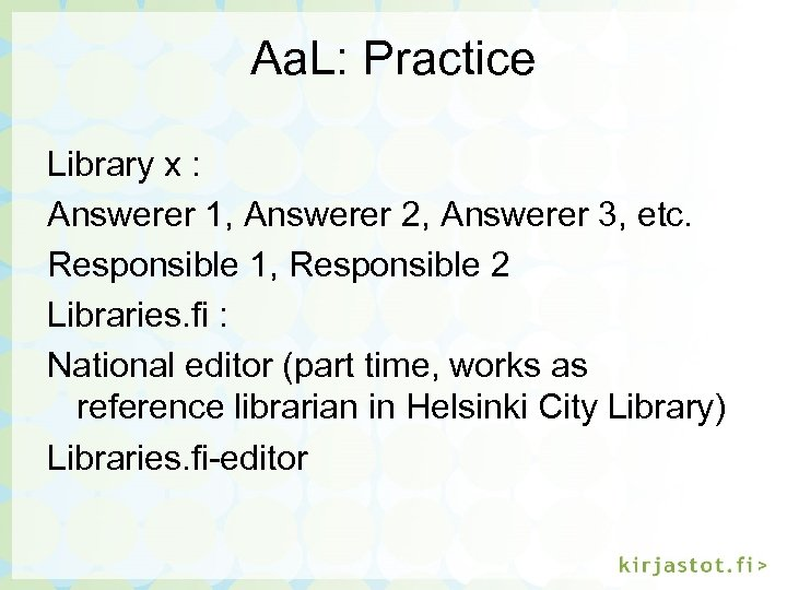 Aa. L: Practice Library x : Answerer 1, Answerer 2, Answerer 3, etc. Responsible