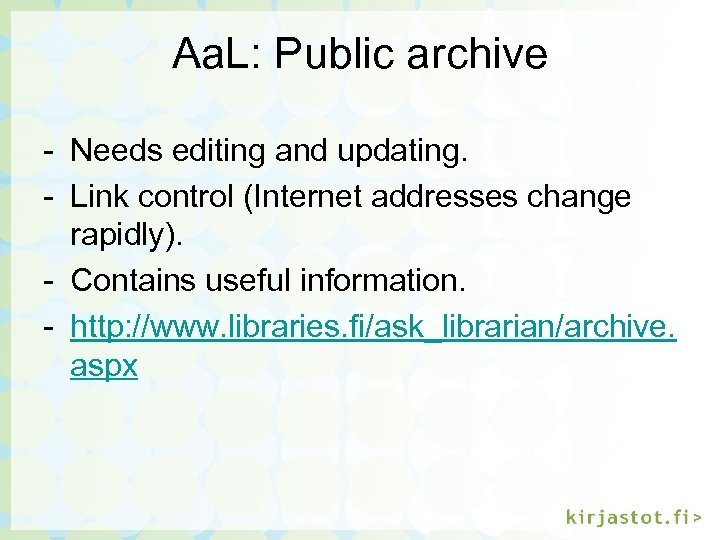 Aa. L: Public archive - Needs editing and updating. - Link control (Internet addresses