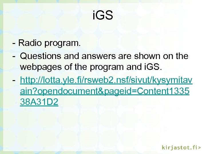 i. GS - Radio program. - Questions and answers are shown on the webpages