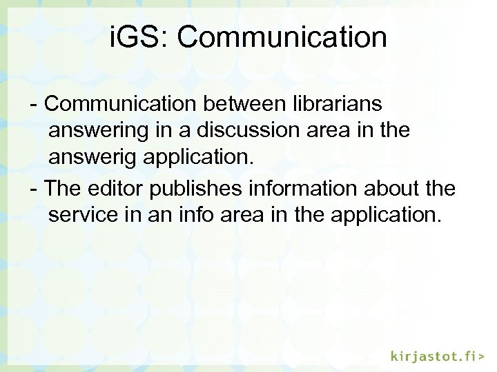i. GS: Communication - Communication between librarians answering in a discussion area in the