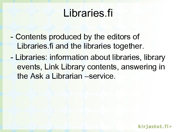 Libraries. fi - Contents produced by the editors of Libraries. fi and the libraries