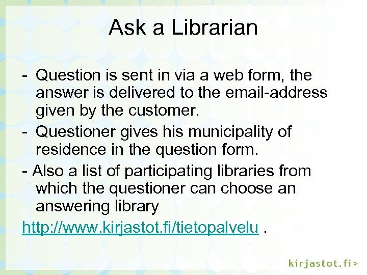 Ask a Librarian - Question is sent in via a web form, the answer