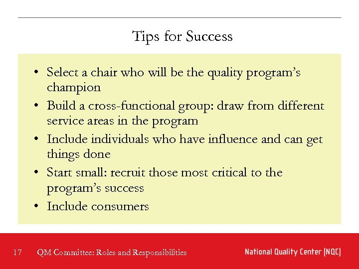 Tips for Success • Select a chair who will be the quality program's champion