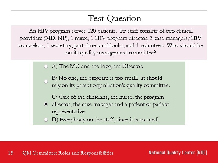 Test Question An HIV program serves 120 patients. Its staff consists of two clinical