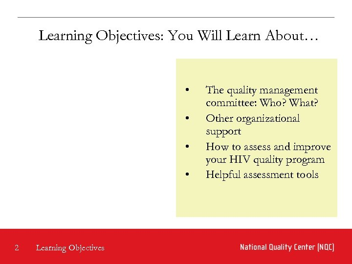 Learning Objectives: You Will Learn About… • • 2 Learning Objectives The quality management
