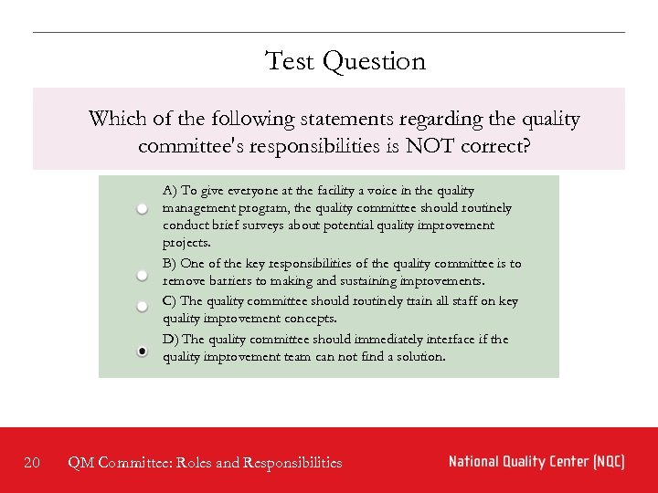 Test Question Which of the following statements regarding the quality committee's responsibilities is NOT