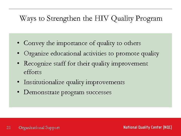 Ways to Strengthen the HIV Quality Program • Convey the importance of quality to