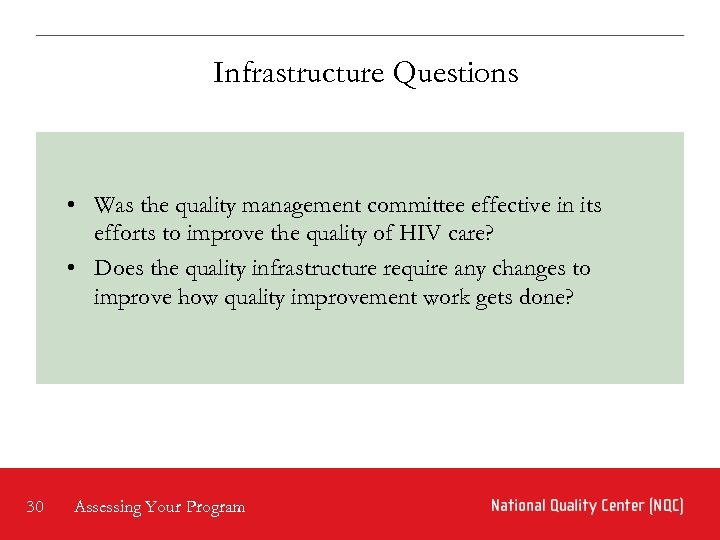 Infrastructure Questions • Was the quality management committee effective in its efforts to improve