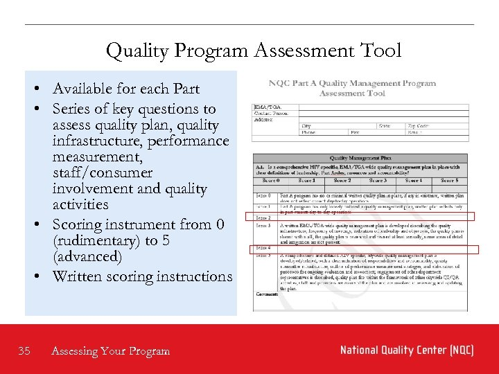 Quality Program Assessment Tool • Available for each Part • Series of key questions