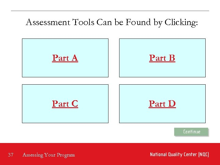 Assessment Tools Can be Found by Clicking: Part A Part C 37 Part B