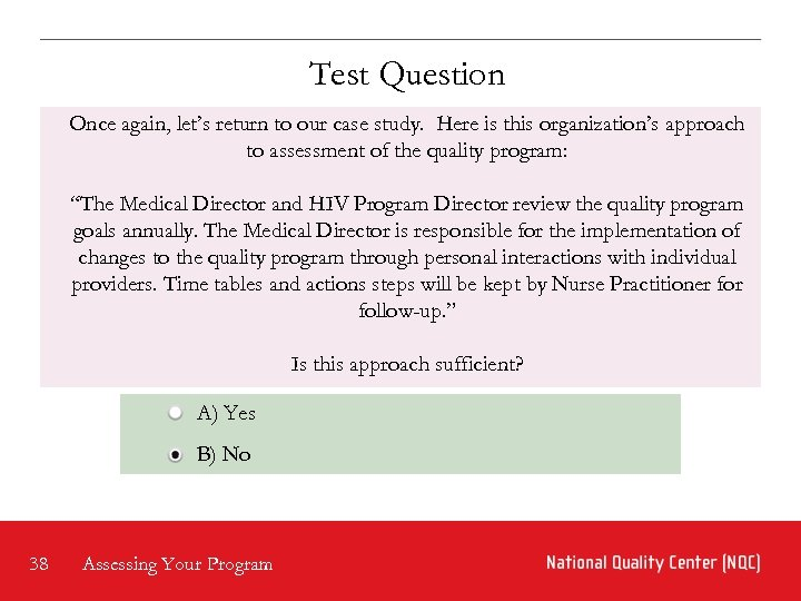 Test Question Once again, let's return to our case study. Here is this organization's