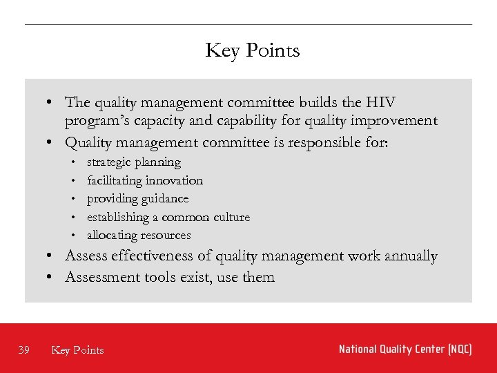 Key Points • The quality management committee builds the HIV program's capacity and capability