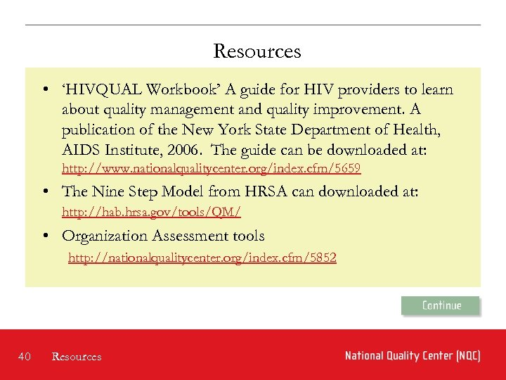 Resources • 'HIVQUAL Workbook' A guide for HIV providers to learn about quality management
