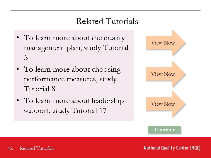 Related Tutorials • To learn more about the quality management plan, study Tutorial 5