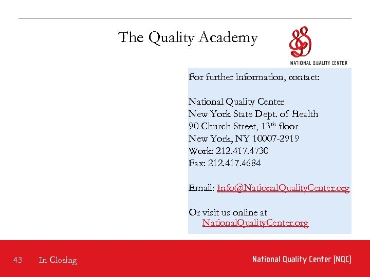 The Quality Academy For further information, contact: National Quality Center New York State Dept.