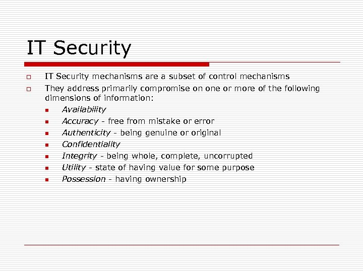 IT Security o o IT Security mechanisms are a subset of control mechanisms They
