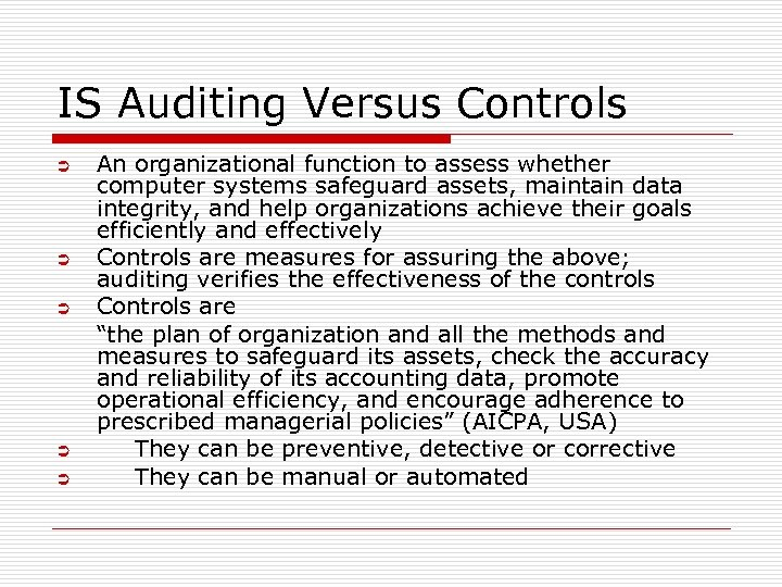 IS Auditing Versus Controls Ü Ü Ü An organizational function to assess whether computer