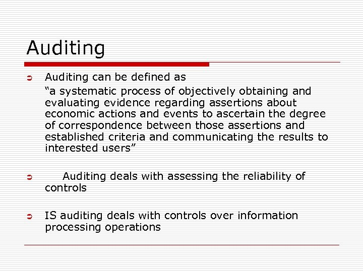 "Auditing Ü Ü Ü Auditing can be defined as ""a systematic process of objectively"
