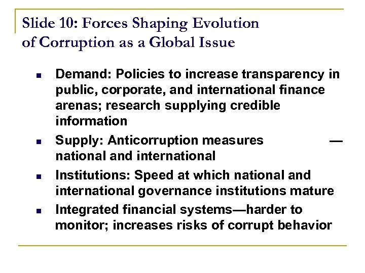 Slide 10: Forces Shaping Evolution of Corruption as a Global Issue n n Demand: