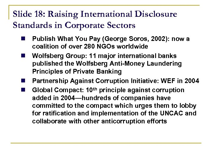 Slide 18: Raising International Disclosure Standards in Corporate Sectors n Publish What You Pay