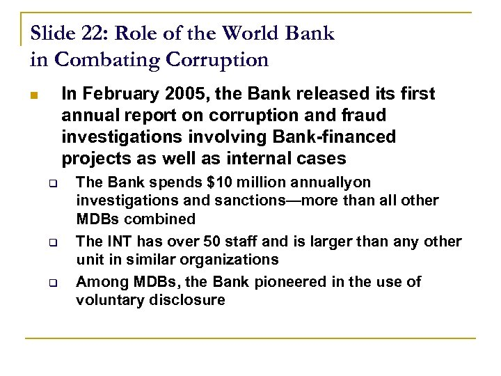 Slide 22: Role of the World Bank in Combating Corruption In February 2005, the
