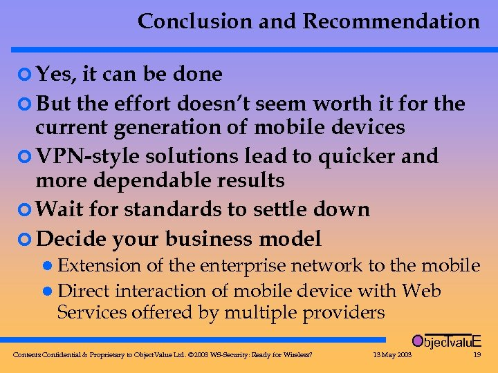 Conclusion and Recommendation ¢ Yes, it can be done ¢ But the effort doesn't