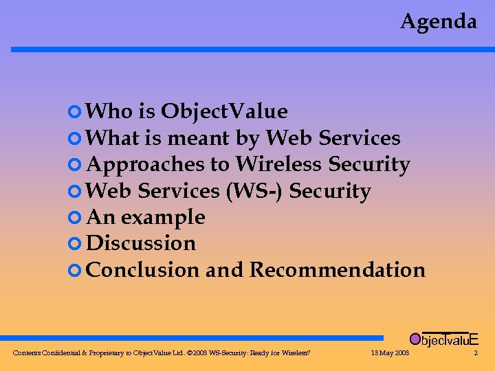 Agenda ¢ Who is Object. Value ¢ What is meant by Web Services ¢