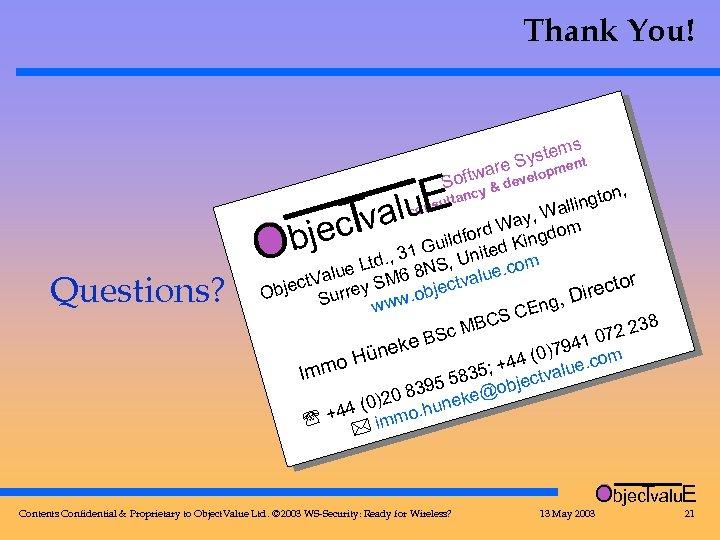 Thank You! a Softw Questions? alu. E T ec v re s stem nt
