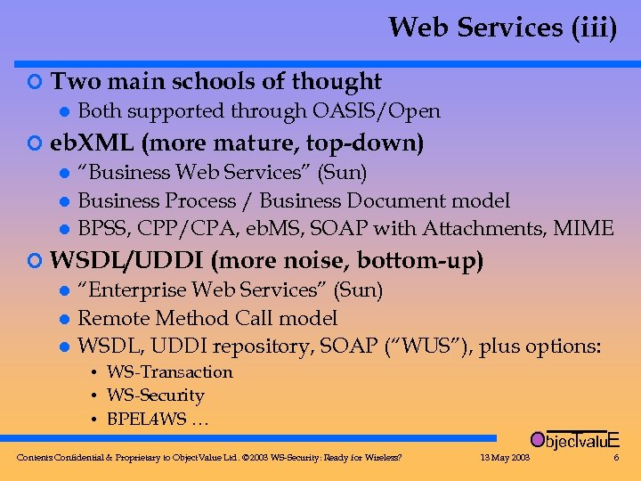 Web Services (iii) ¢ Two main schools of thought l Both supported through OASIS/Open
