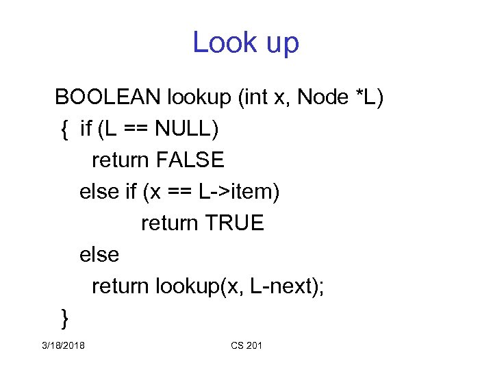 Look up BOOLEAN lookup (int x, Node *L) { if (L == NULL) return