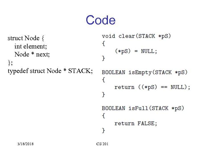 Code struct Node { int element; Node * next; }; typedef struct Node *