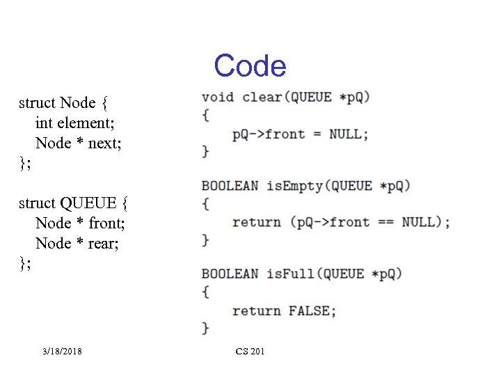 Code struct Node { int element; Node * next; }; struct QUEUE { Node