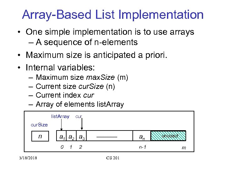 Array-Based List Implementation • One simplementation is to use arrays – A sequence of