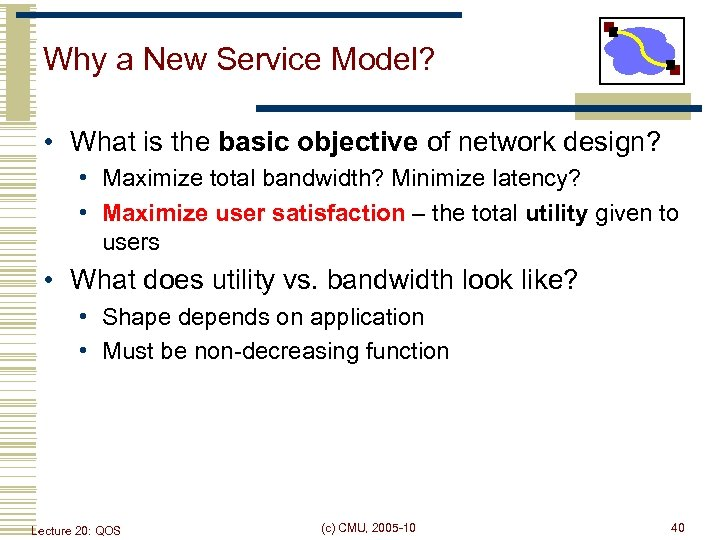 Why a New Service Model? • What is the basic objective of network design?