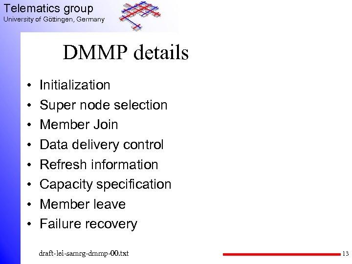 Telematics group University of Göttingen, Germany DMMP details • • Initialization Super node selection