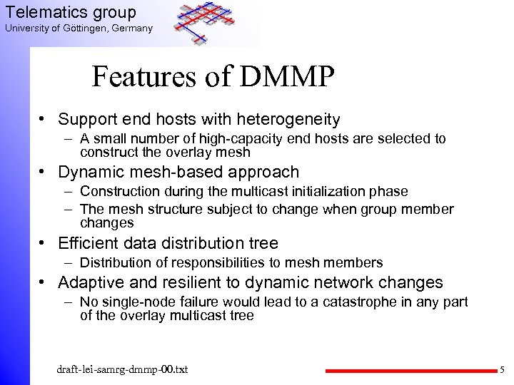 Telematics group University of Göttingen, Germany Features of DMMP • Support end hosts with